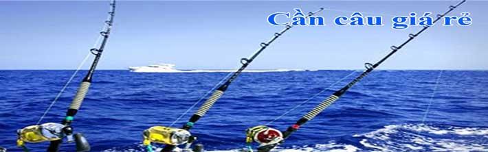 Đại Lý Mua Bán Đồ Câu Cá Rẻ, Cần Câu Cá Rẻ, Máy Câu Cá Rẻ Tại Hà Nội
